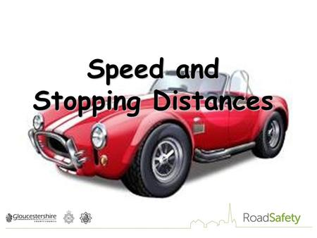 Speed and Stopping Distances
