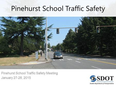 Pinehurst School Traffic Safety Pinehurst School Traffic Safety Meeting January 27-28, 2015.