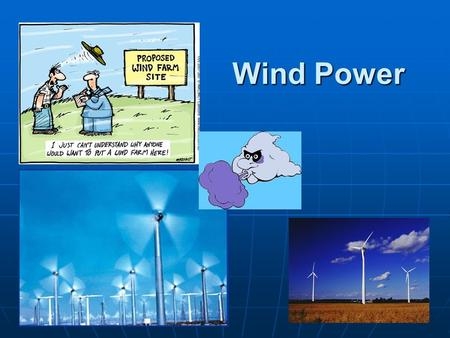 Wind Power. Approximately 2% of the solar power that reaches the earth's surface is converted into wind. Approximately 2% of the solar power that reaches.