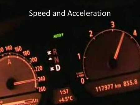 Speed and Acceleration. Motion Motion occurs when an object changes position relative to a reference point You do not need to see an object in motion.