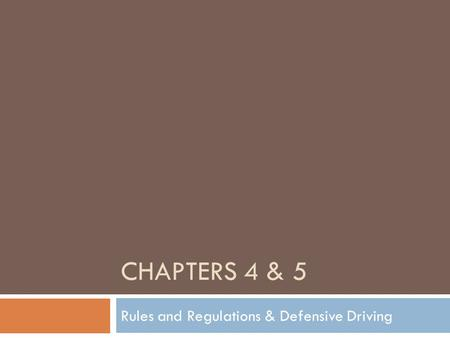 Rules and Regulations & Defensive Driving