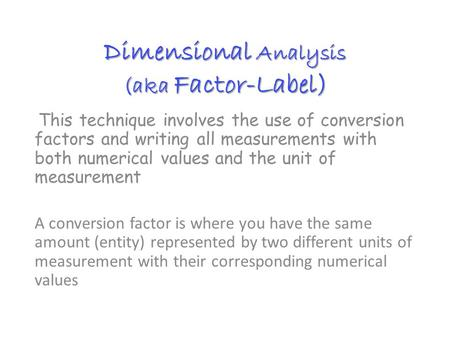 Dimensional Analysis (aka Factor-Label)