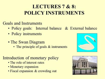 LECTURES 7 & 8: POLICY INSTRUMENTS