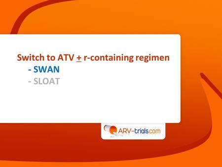 Switch to ATV + r-containing regimen - SWAN - SLOAT.