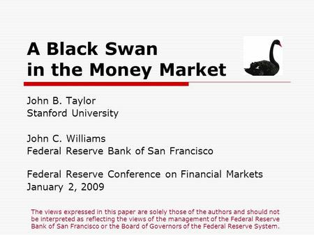 A Black Swan in the Money Market