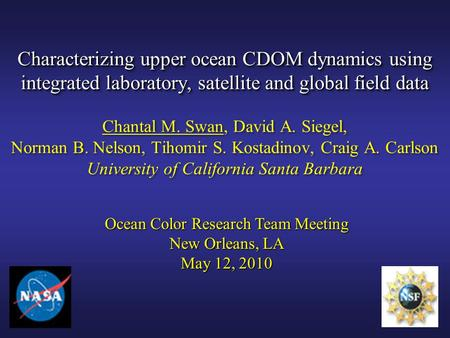 Characterizing upper ocean CDOM dynamics using integrated laboratory, satellite and global field data Characterizing upper ocean CDOM dynamics using integrated.