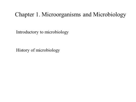 Chapter 1. Microorganisms and Microbiology