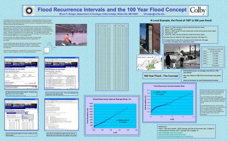 Flood Recurrence Intervals and the 100 Year Flood Concept Bruce F. Rueger, Department of Geology, Colby College, Waterville, ME