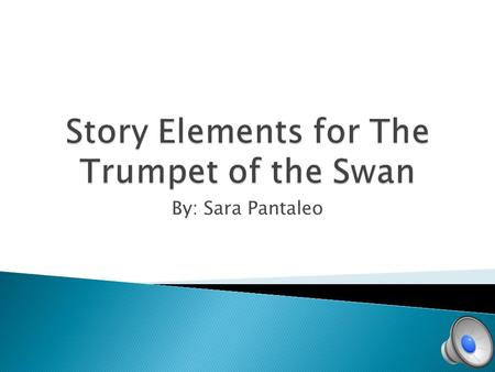 Story Elements for The Trumpet of the Swan