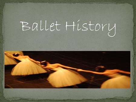 Ballet is an art form that has a long, rich history dating back to the fifteenth century. Perhaps a more significant moment in ballet history is the arrival.