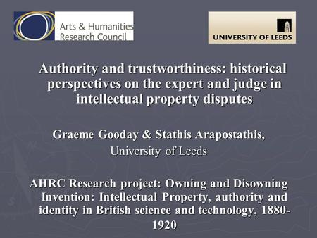 Authority and trustworthiness: historical perspectives on the expert and judge in intellectual property disputes Authority and trustworthiness: historical.