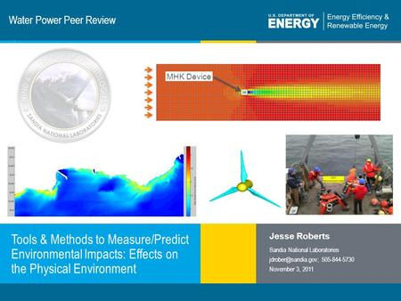 1 | Program Name or Ancillary Texteere.energy.gov Water Power Peer Review Tools & Methods to Measure/Predict Environmental Impacts: Effects on the Physical.
