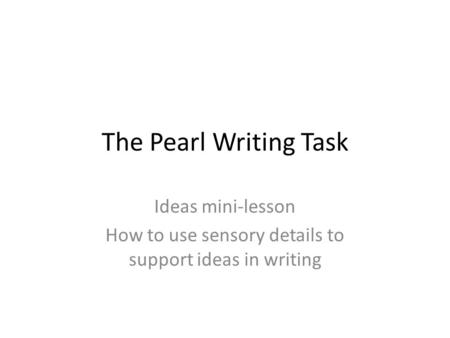 How to use sensory details to support ideas in writing