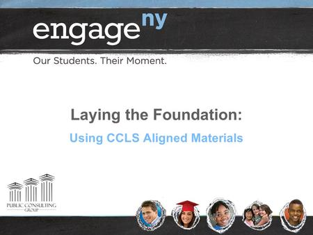 Laying the Foundation: Using CCLS Aligned Materials.