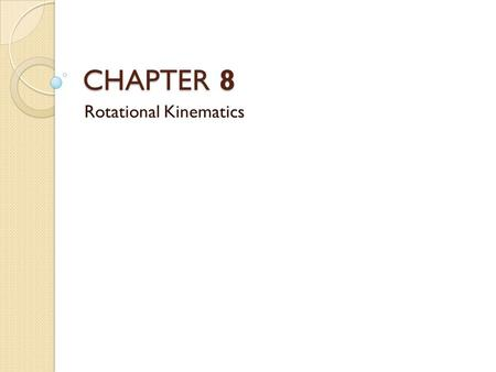 CHAPTER 8 Rotational Kinematics. Acknowledgements © Mark Lesmeister/Pearland ISD Selected questions © 2010 Pearson Education Inc. Selected graphics and.