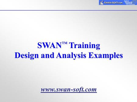 SWAN ™ Training Design and Analysis Examples www.swan-soft.com.