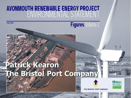 Patrick Kearon The Bristol Port Company. Background Global warming – we all need to reduce CO 2 output from our activities Global warming – we all need.