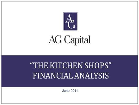 """THE KITCHEN SHOPS"" FINANCIAL ANALYSIS June 2011."