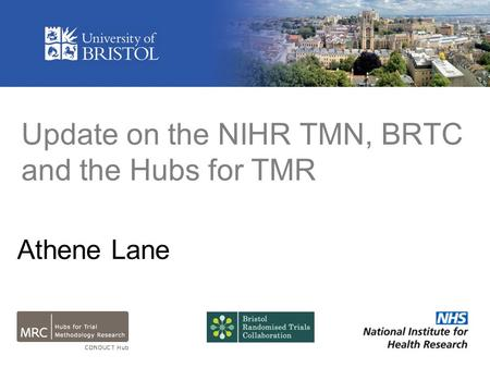 Update on the NIHR TMN, BRTC and the Hubs for TMR Athene Lane.