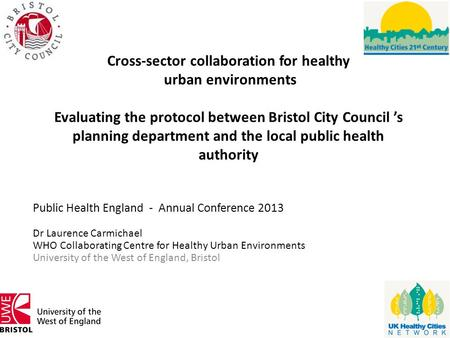 Cross-sector collaboration for healthy urban environments Evaluating the protocol between Bristol City Council 's planning department and the local public.
