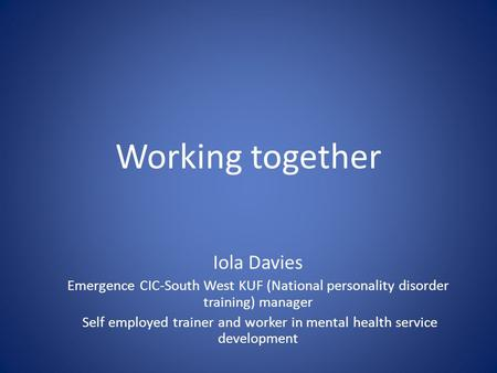 Self employed trainer and worker in mental health service development