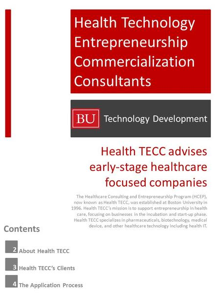 Health Technology Entrepreneurship Commercialization Consultants Technology Development Contents 2 3 4 About Health TECC Health TECC's Clients The Application.