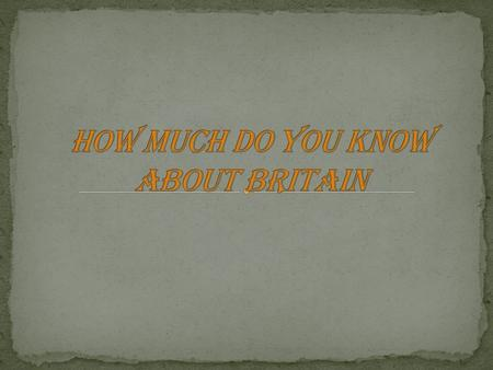 1. The capital of the UK is … a) Parisb) London c) Berlind) Madrid.