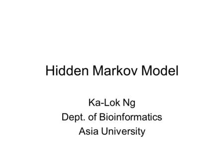 Ka-Lok Ng Dept. of Bioinformatics Asia University