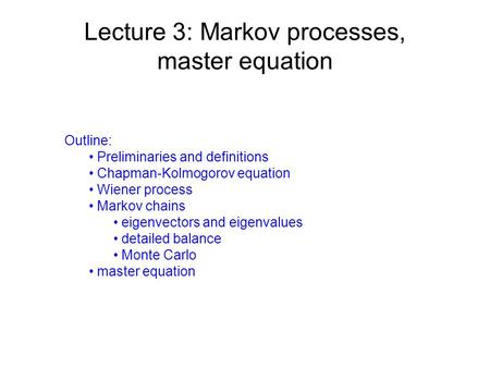 Lecture 3: Markov processes, master equation