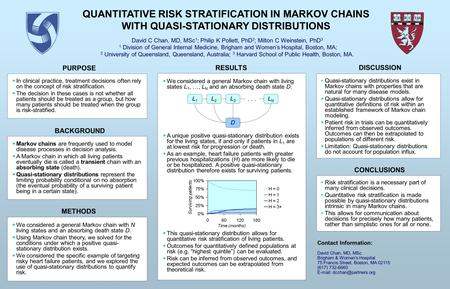 QUANTITATIVE RISK STRATIFICATION IN MARKOV CHAINS WITH QUASI-STATIONARY DISTRIBUTIONS David C Chan, MD, MSc 1 ; Philip K Pollett, PhD 2 ; Milton C Weinstein,