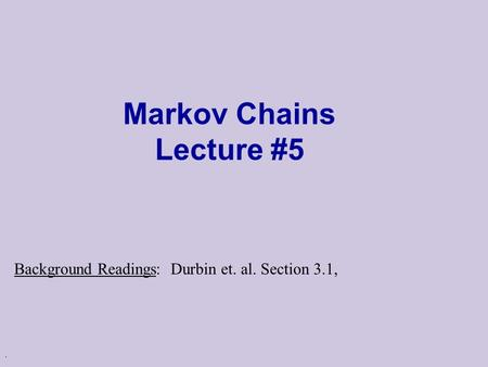 Markov Chains Lecture #5