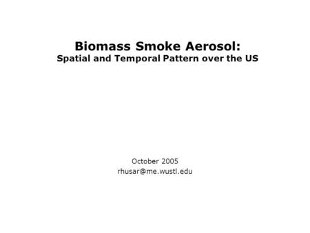 Biomass Smoke Aerosol: Spatial and Temporal Pattern over the US October 2005