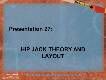 HIP JACK THEORY AND LAYOUT