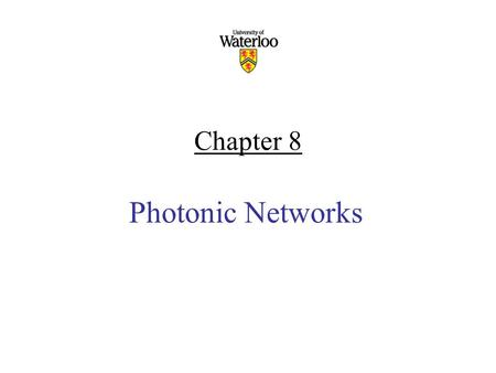 Chapter 8 Photonic Networks. Contents Basic Networks SONET/SDH Standards Broadcast & Select WDM Networks Wavelength-Routed Networks.