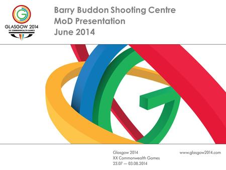 Barry Buddon Shooting Centre MoD Presentation June 2014.