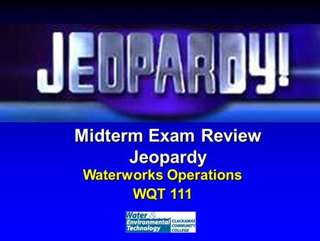 midterm exam review jeopardy waterworks operations wqt 11. Black Bedroom Furniture Sets. Home Design Ideas