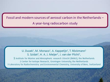 Fossil and modern sources of aerosol carbon in the Netherlands – A year-long radiocarbon study Fossil and modern sources of aerosol carbon in the Netherlands.