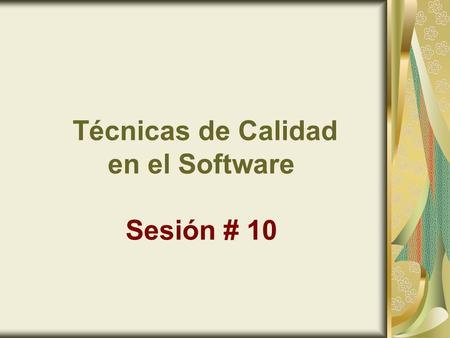 Técnicas de Calidad en el Software Sesión # 10. Good quality software Operations Transition Testing Portability Reusability Interoperability Maintainability.
