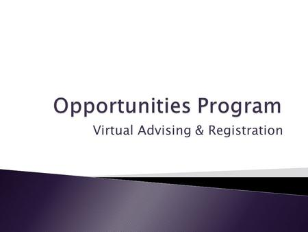 Virtual Advising & Registration.  If you are a student in NYU's CSTEP or HEOP program, you have the added benefit of the following resources:  Being.
