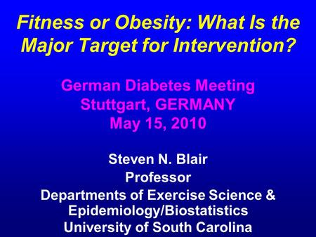 Fitness or Obesity: What Is the Major Target for Intervention