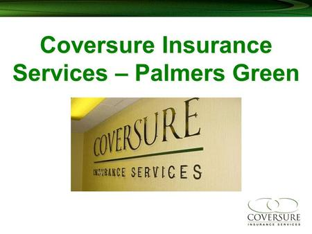 Coversure Insurance Services – Palmers Green. Would you like to earn more money……?
