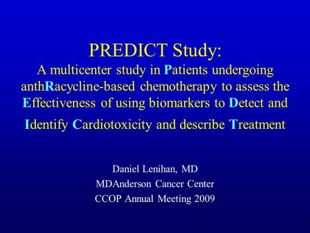 PREDICT Study: A multicenter study in Patients undergoing anthRacycline-based chemotherapy to assess the Effectiveness of using biomarkers to Detect and.