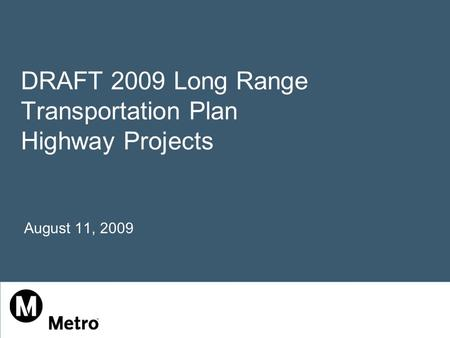 DRAFT 2009 Long Range Transportation Plan Highway Projects August 11, 2009.