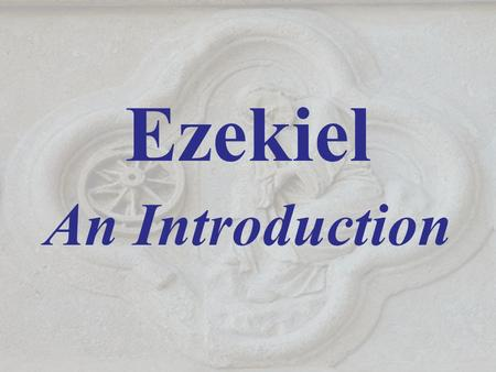 Ezekiel An Introduction. 2 Peter 1:19-21 19 We have also a more sure word of prophecy; whereunto ye do well that ye take heed, as unto a light that shineth.