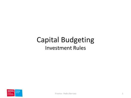 Capital Budgeting Investment Rules 1Finance - Pedro Barroso.