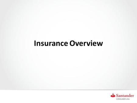 Insurance Overview. Introduction The Insurance team is responsible for handling insurance CLAIMS: Total Loss Repairs (Physical Damage) GAP Credit Life.