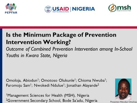Is the Minimum Package of Prevention Intervention Working? Outcome of Combined Prevention Intervention among In-School Youths in Kwara State, Nigeria Omoloja,