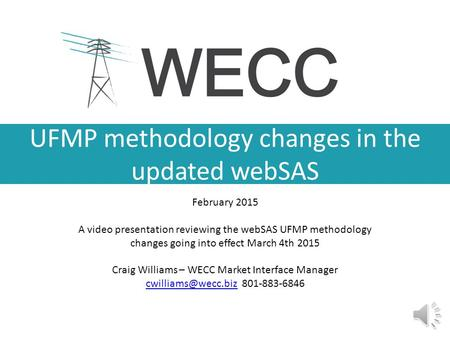UFMP methodology changes in the updated webSAS February 2015 A video presentation reviewing the webSAS UFMP methodology changes going into effect March.