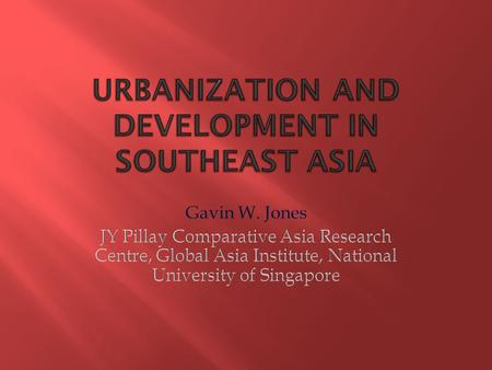  SE Asia is more urbanized than the figures show  Where do the urban populations live? Giant cities? Intermediate cities? Small towns?  Analysis of.