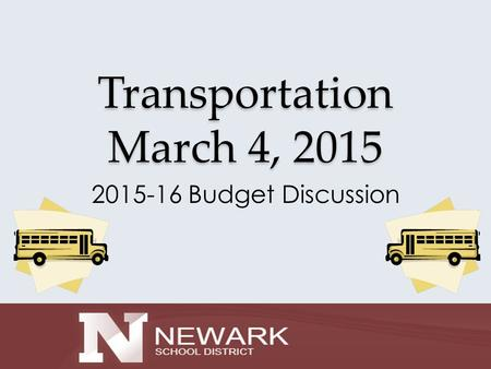 Transportation March 4, 2015 2015-16 Budget Discussion.